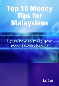 Top 10 Money Tips for Malaysians ebook