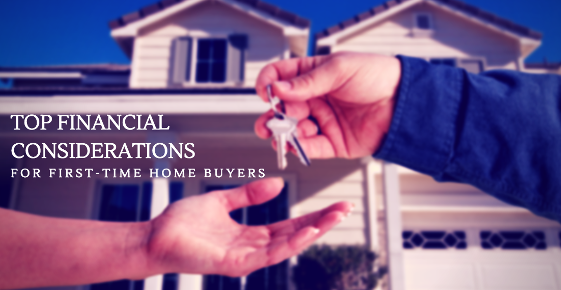 Top Financial Considerations for First-time Homebuyers