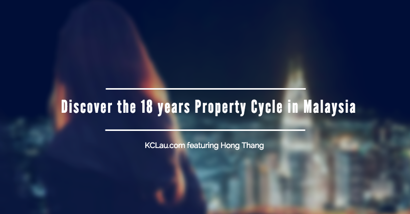 Discover the 18 years Property Cycle in Malaysia
