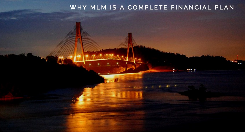 Why MLM is a Complete Financial Plan