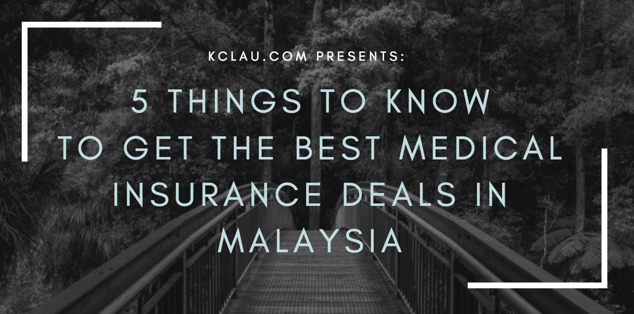 How to Get the Best Medical Insurance Deals in Malaysia
