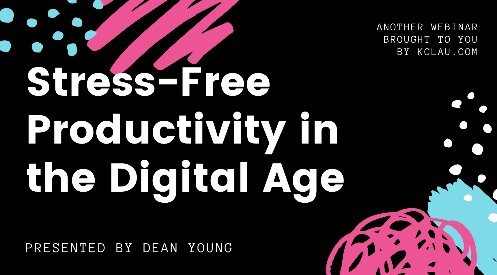 Stress-Free Productivity in the Digital Age