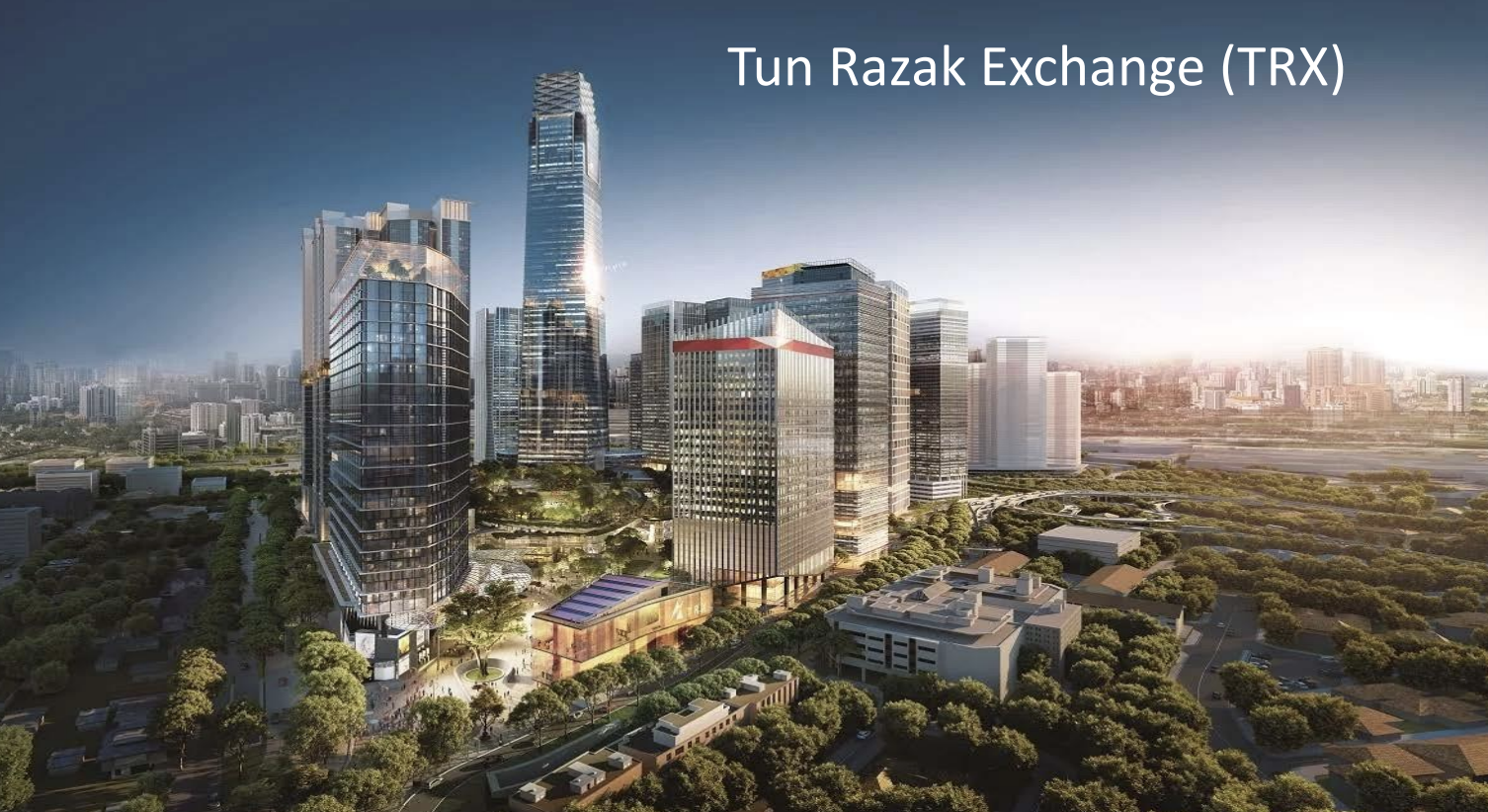 Introducing the Tun Razak Exchange (TRX) – the Newest CBD of Kuala Lumpur