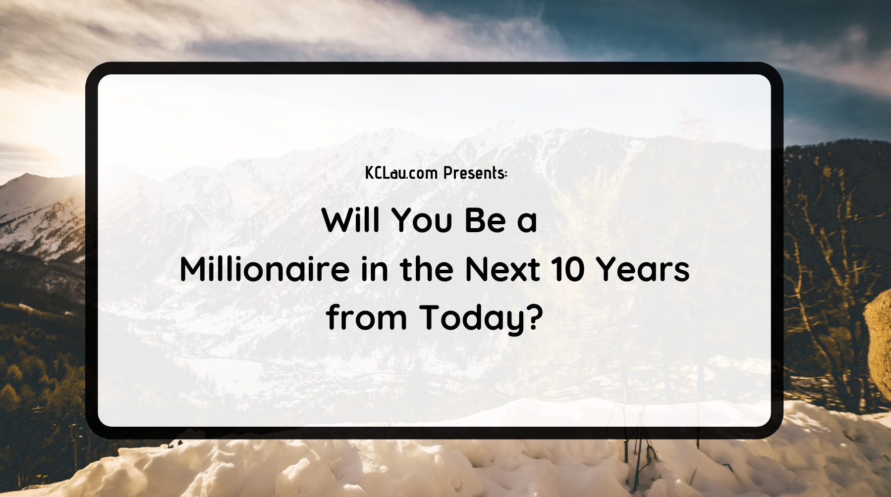 Will You Be a Millionaire in the Next 10 Years from Today