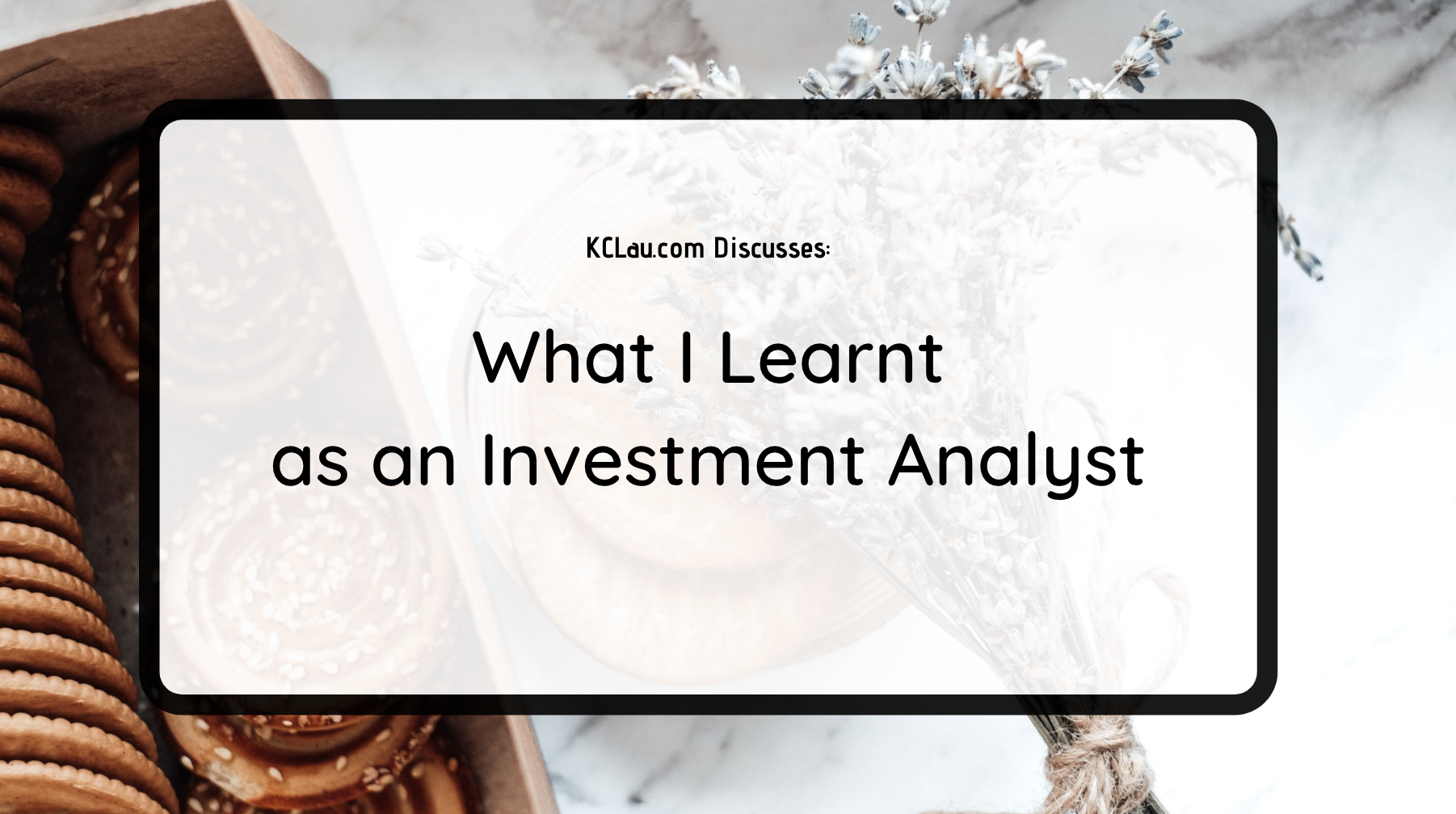 What I Learnt as an Investment Analyst