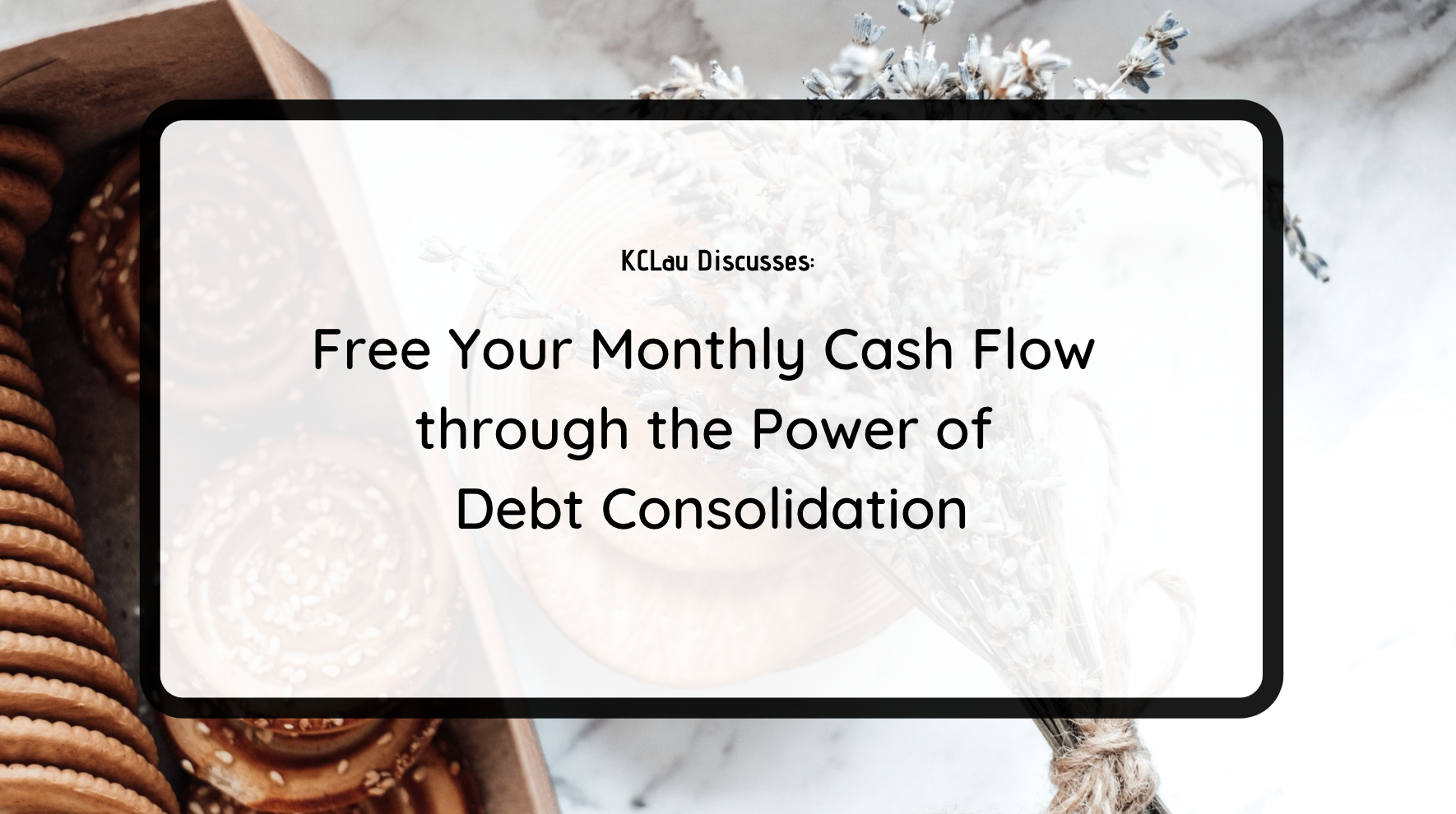 Free Your Monthly Cash Flow through the Power of Debt Consolidation