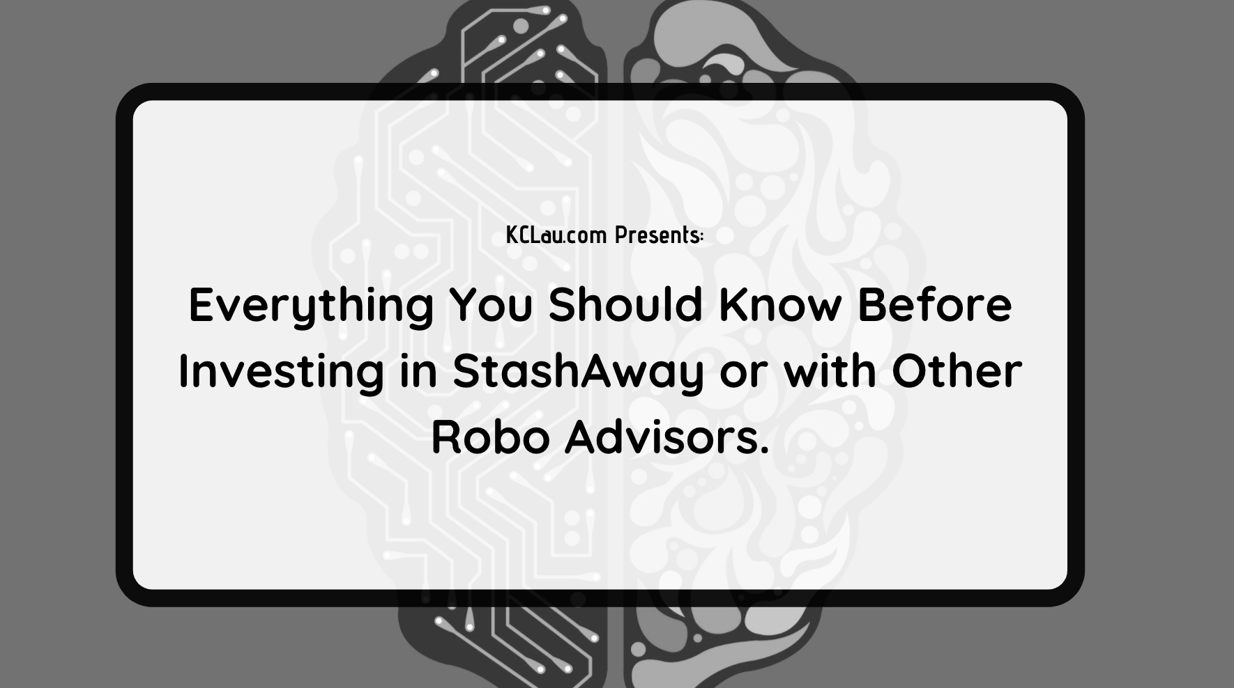 Everything You Should Know Before Investing in StashAway or with Other Robo Advisors.
