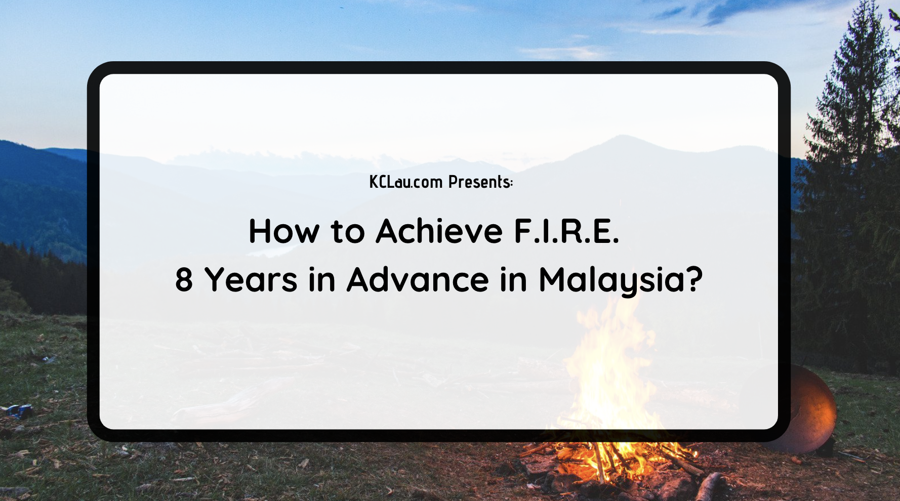 How to Achieve F.I.R.E. 8 Years in Advance in Malaysia?