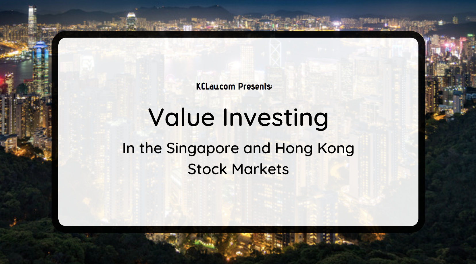 Value Investing in the SG and HK Markets