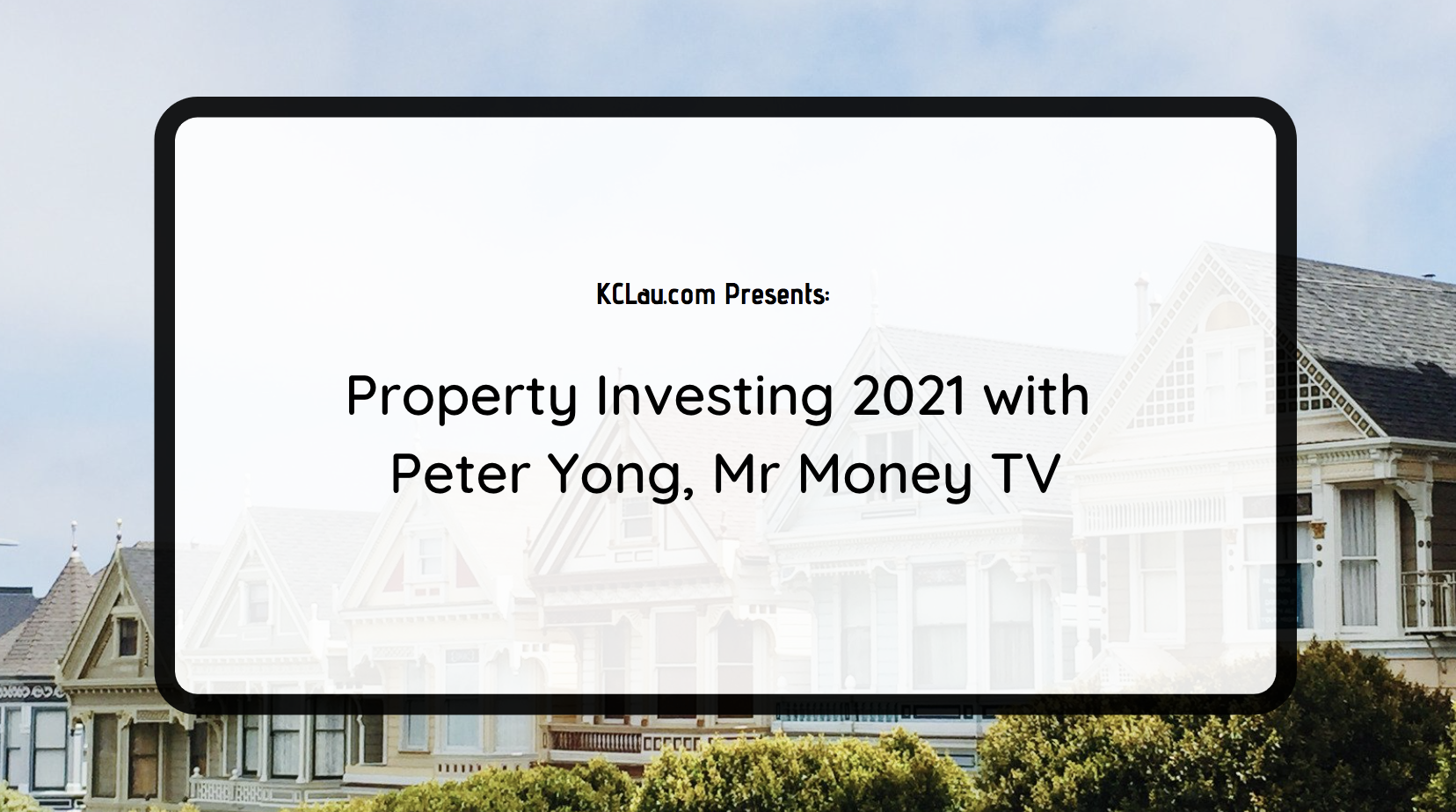 Property Investing 2021 with Peter Yong, Mr Money TV