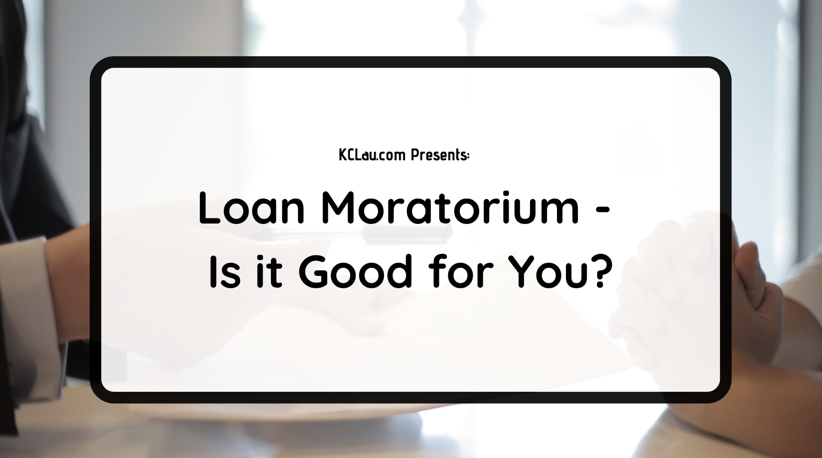 Loan Moratorium – Is it Good for You?