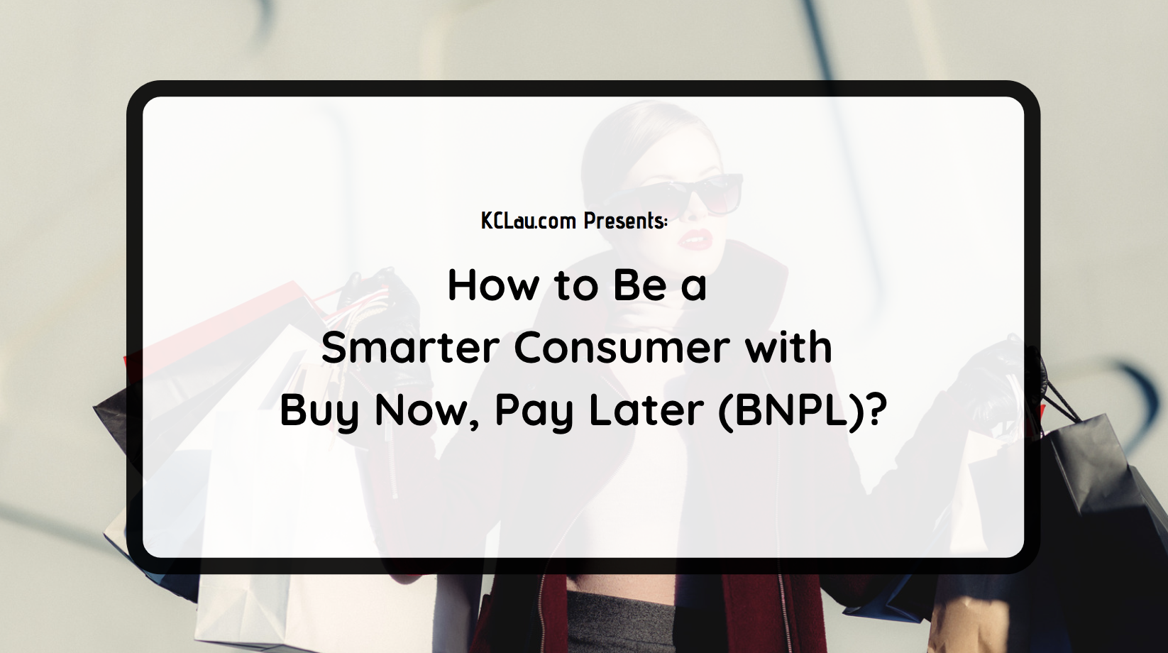 How to Be a Smarter Consumer with Buy Now, Pay Later (BNPL)?