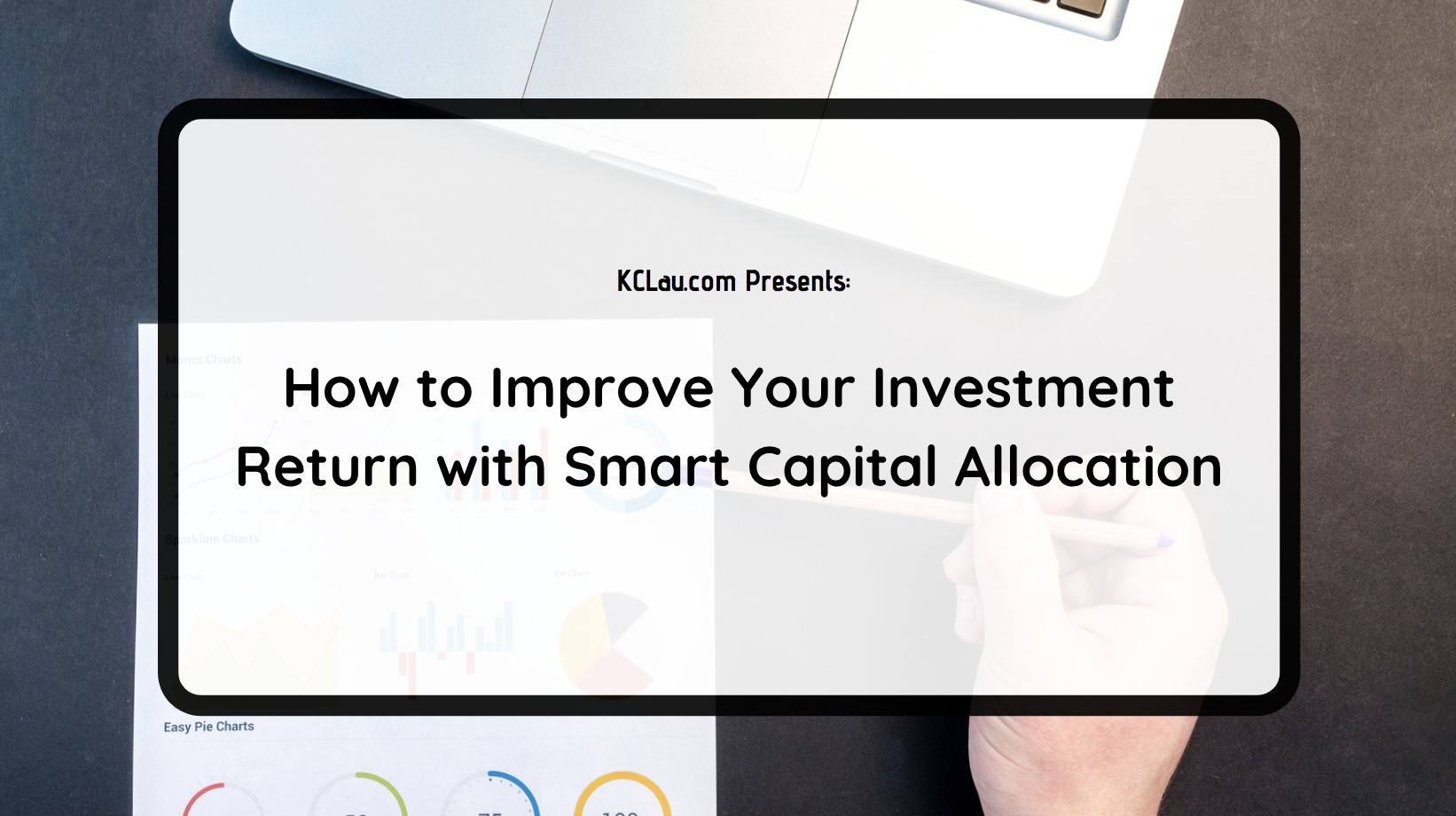 How to Improve Your Investment Return with Smart Capital Allocation