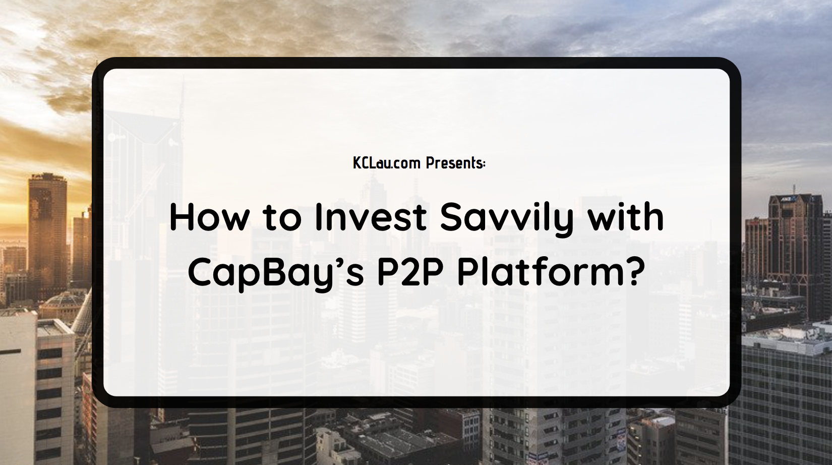 How to Invest Savvily with CapBay's P2P Platform?