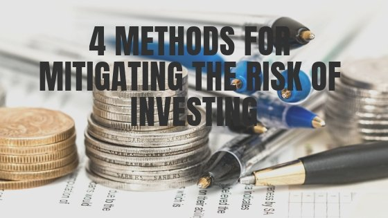 4 Methods for Mitigating the Risk of Investing
