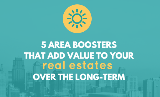 5 Area Boosters that Add Value to Your Properties over the Long Term