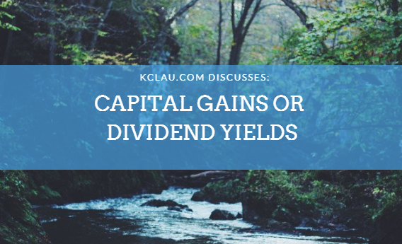 Should I Invest for Capital Gains or Dividend Yields?