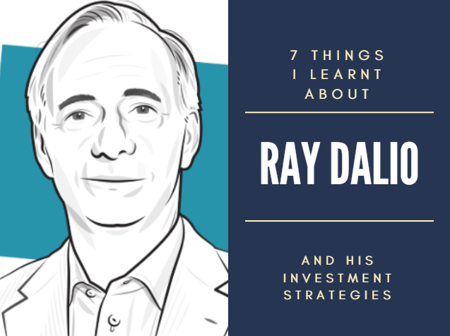 7 Things I learned about Ray Dalio & His Investment Strategies