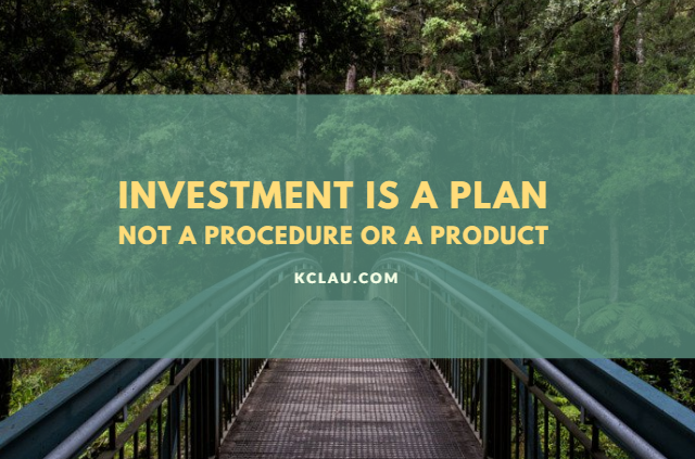 Investment is a Plan … not a Procedure or a Product
