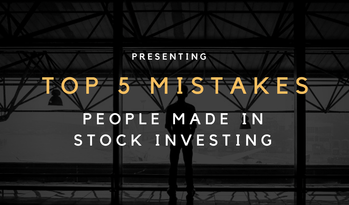 Top 5 Mistakes People Made in Stock Investing