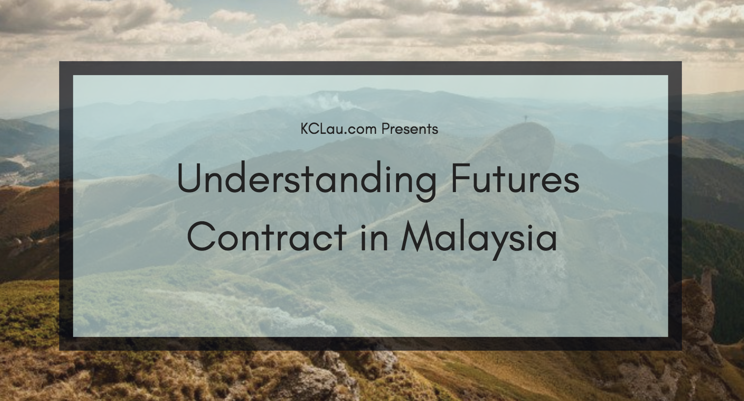 The Dummies Guide to Understand a Futures Contract in Malaysia