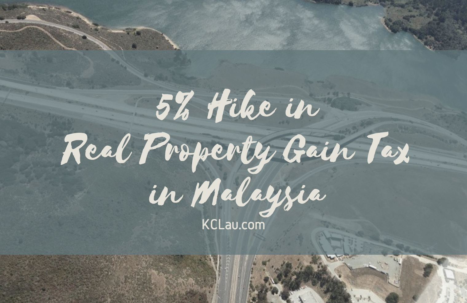 5% Hike in Real Property Gain Tax (RPGT) in Malaysia 2019