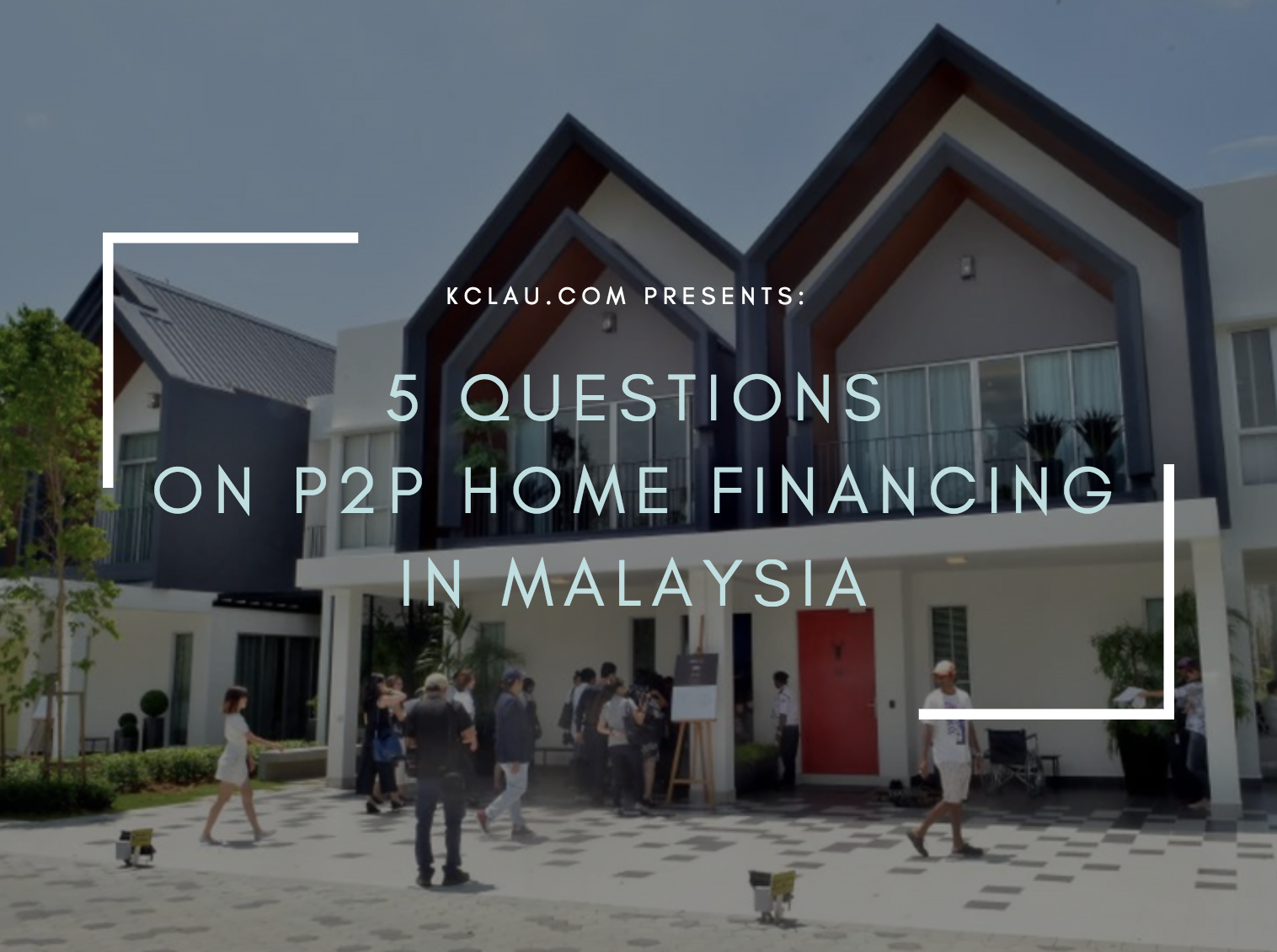 5 Questions I Have on P2P Home Financing in Malaysia