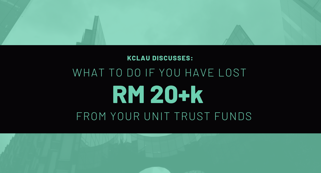 I Lost RM 20+k in Unit Trust. What Should I do?