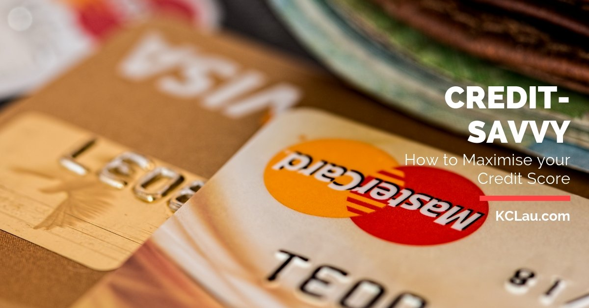 Credit-Savvy: How to Maximise Your Credit Score