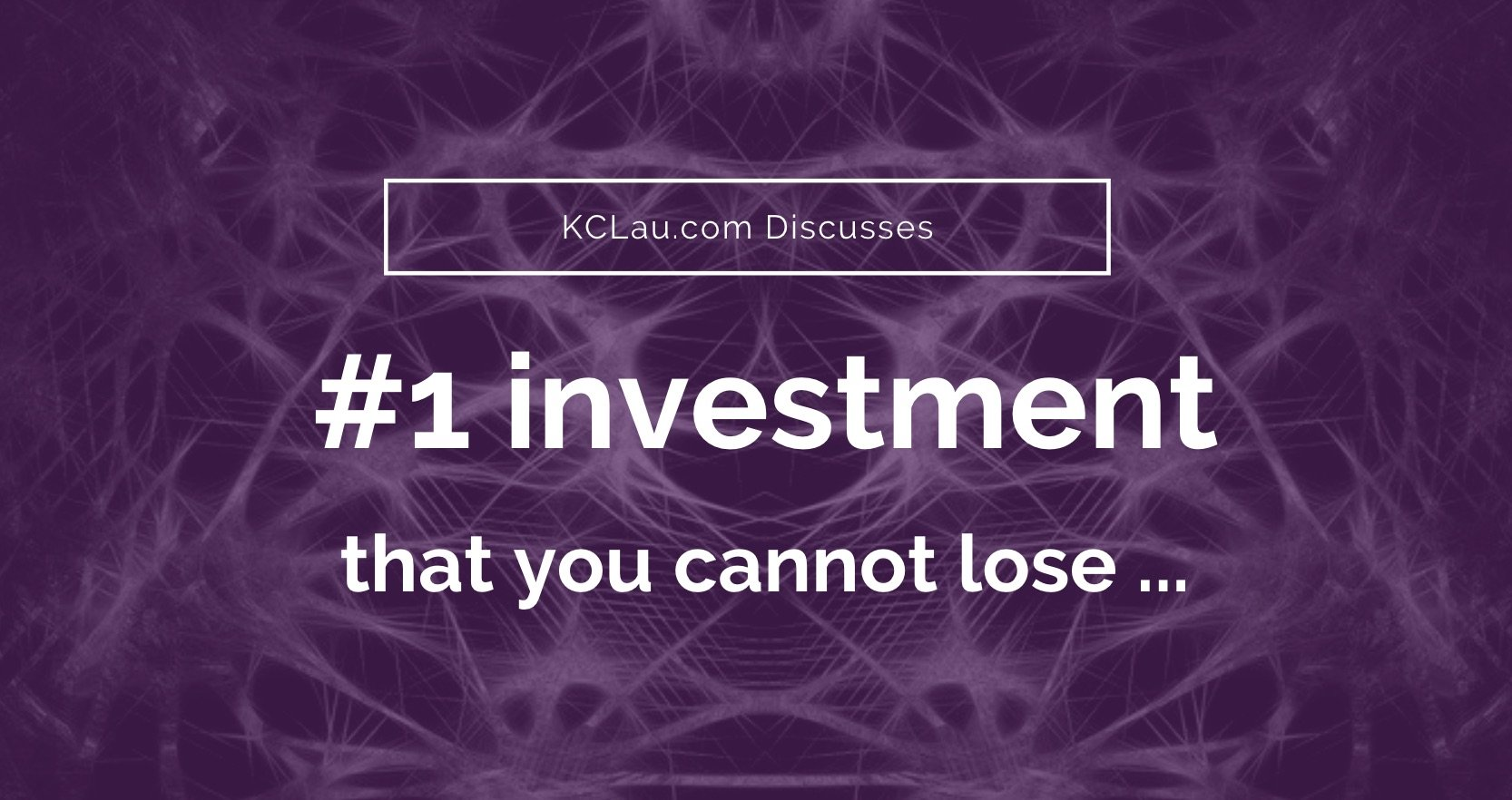 The #1 Investment that You Cannot Lose …
