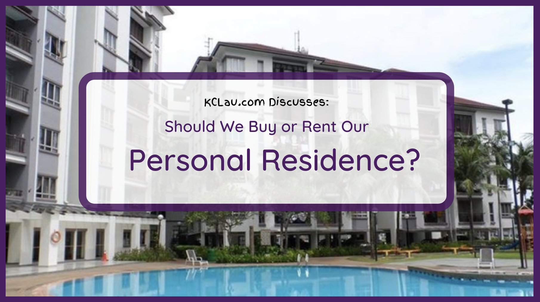 Should I Buy or Rent My Personal Residence?