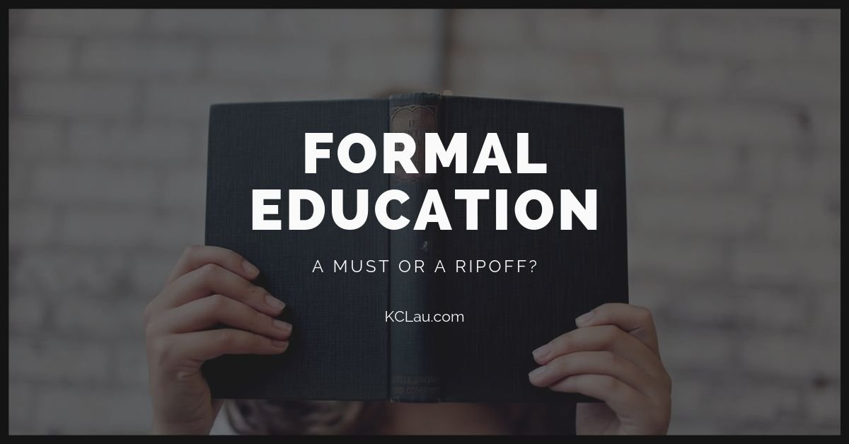 Is Formal Education a Must or a Ripoff?
