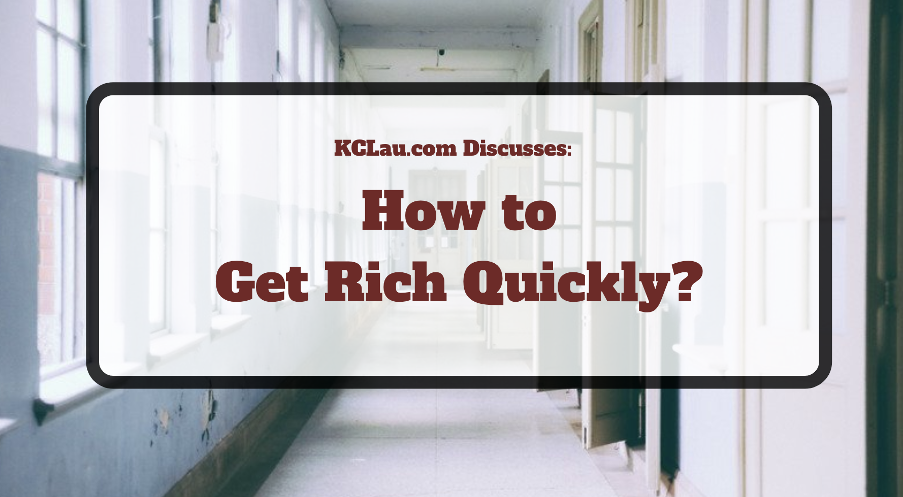 How to Get Rich Quickly?