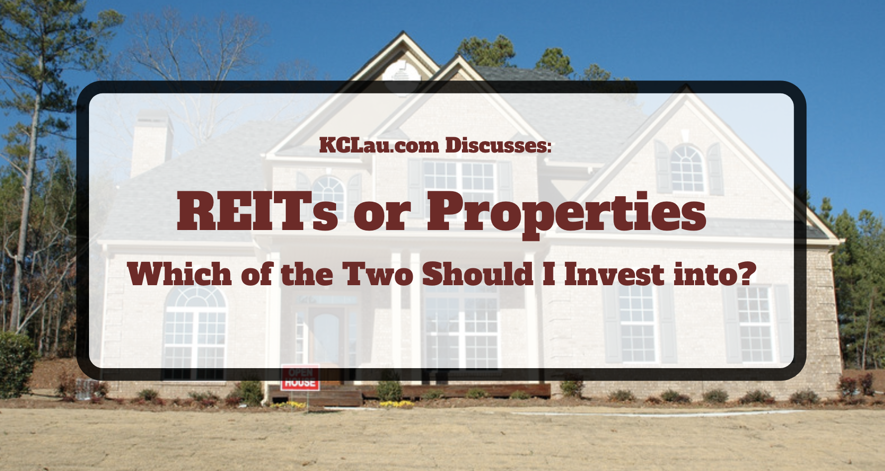 Which of the Two are Better Investments:  REITs or Properties?