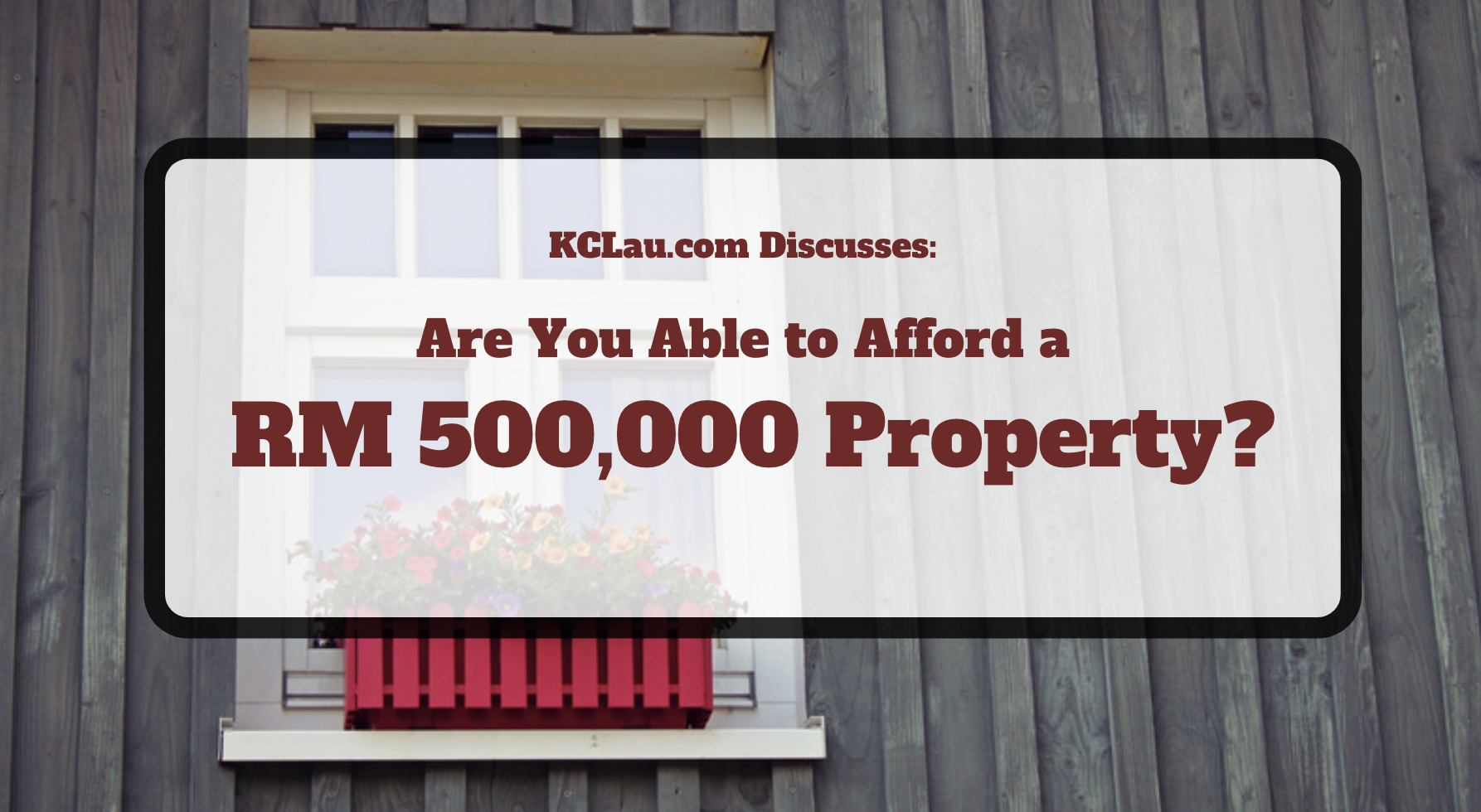 Can You Afford to Buy a RM 500,000 Property in Malaysia Today?