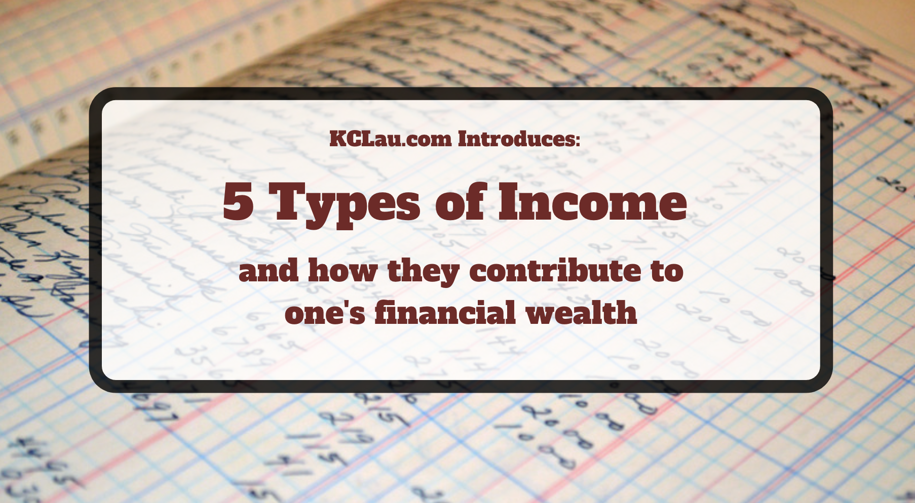 5 Different Types of Income & How They Contribute to One's Financial Wealth