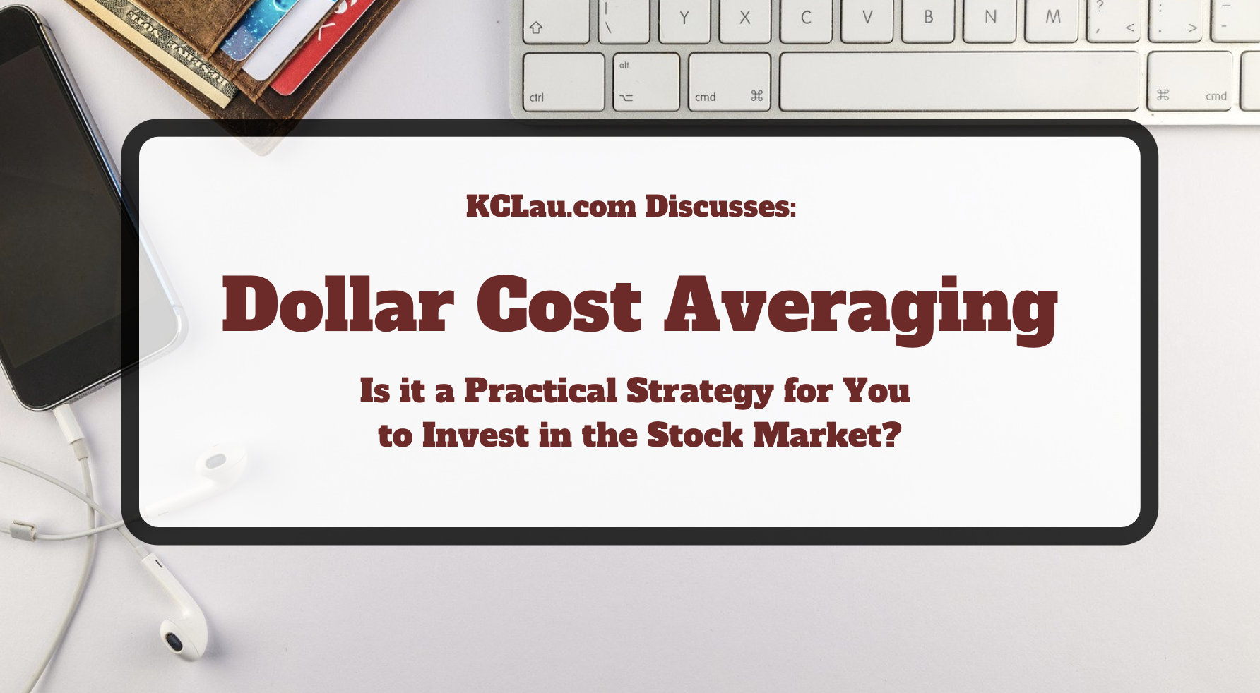 Dollar Cost Averaging: Is It a Practical Strategy to Invest in the Stock Market?