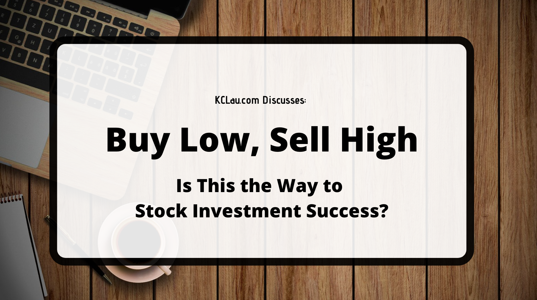 Is Stock Investment Success about Knowing How to Buy Low and Sell High?