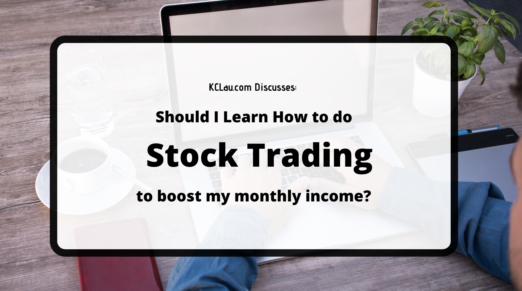 Should I Learn How to do Stock Trading?