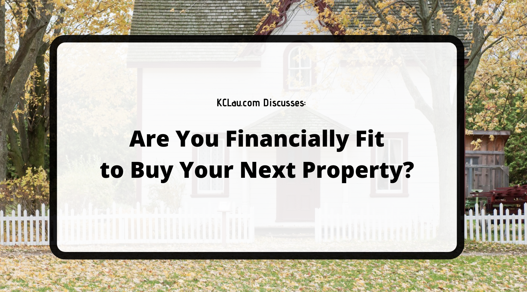 Are You Financially Fit to Buy Your Next Property?
