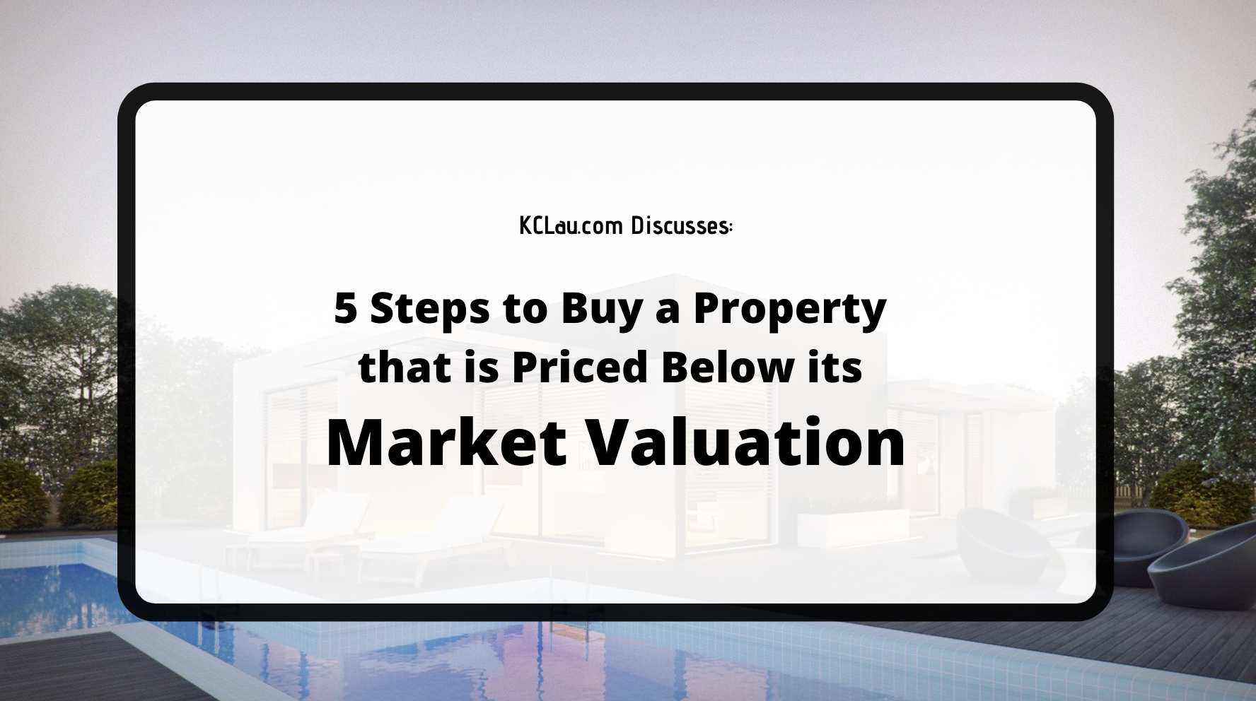 5 Steps to Buy a Property that is Priced Below its Market Valuation