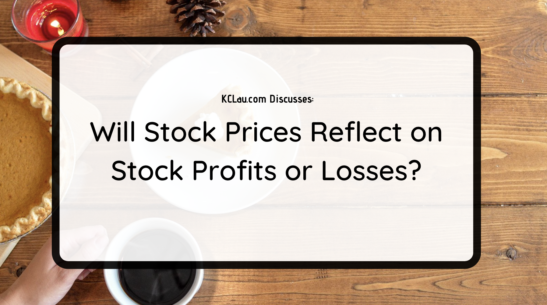 Will Stock Prices Reflect on Stock Profits or Losses?