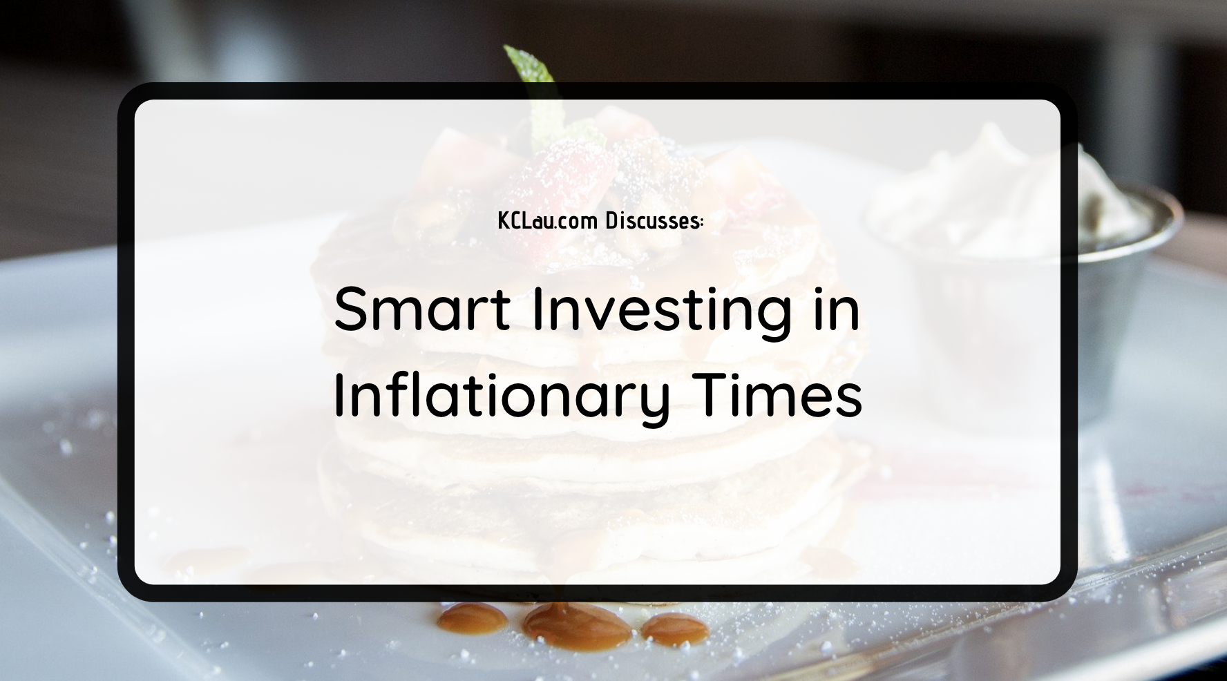 Smart Investing in Inflationary Times