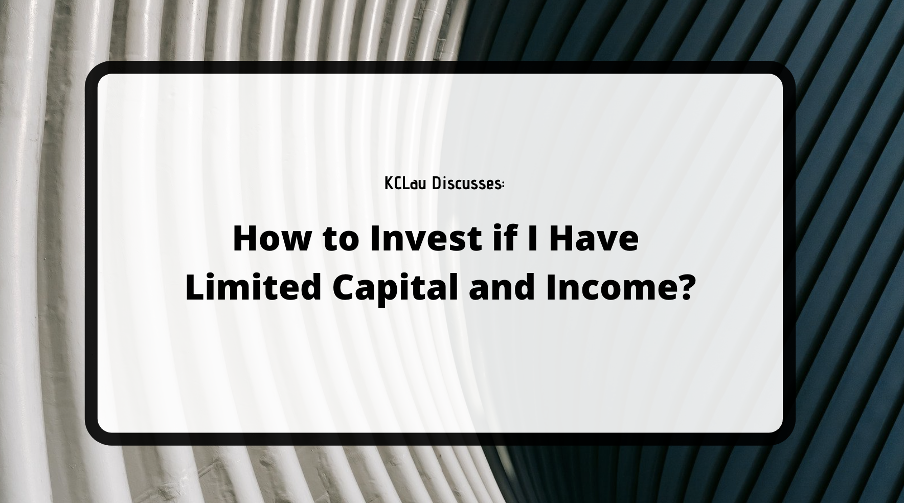 How to Invest If I Have Limited Capital and Income?