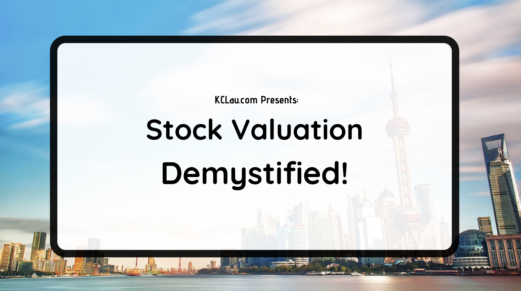 Valuation Demystified!