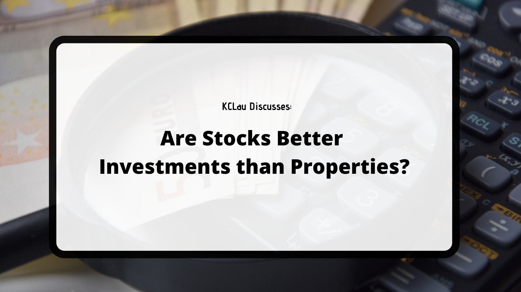 Are Stocks Better Investments than Properties?