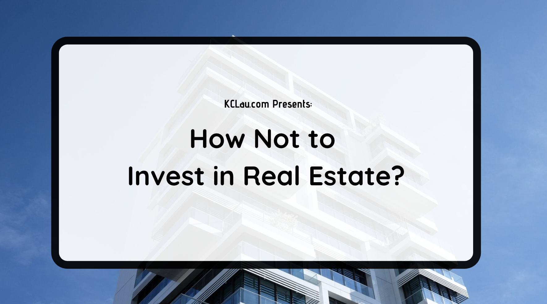 How Not to Invest in Real Estate?