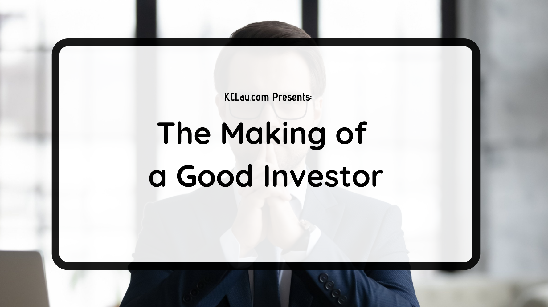 The Making of a Good Investor