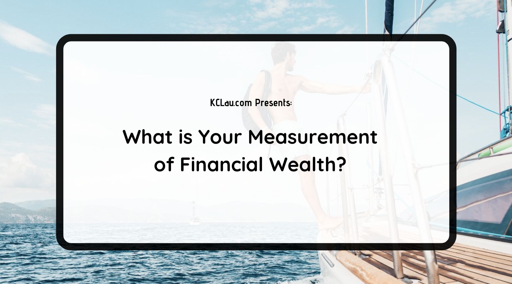 What is Your Measurement of Financial Wealth?