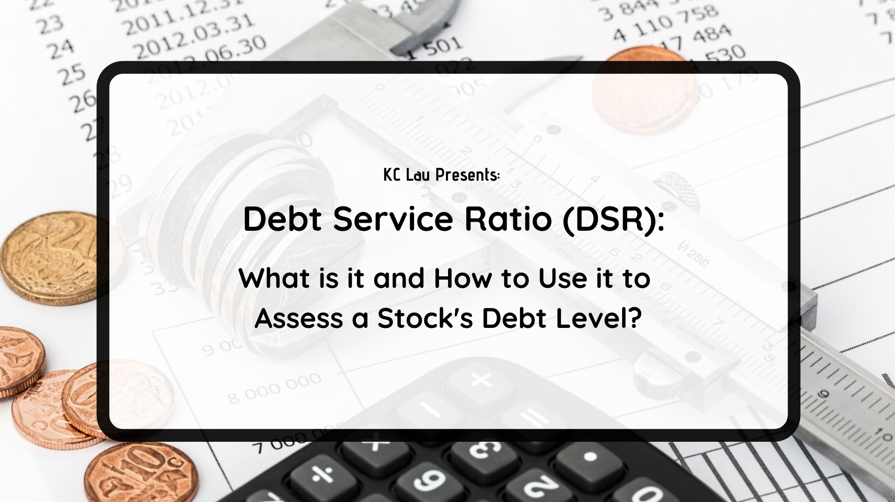 Debt Service Ratio (DSR): What is it and How to Use it to Assess a Stock's Debt Level?